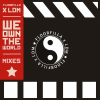 Floorfilla & Ldm We Own the World - EP