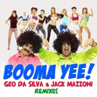 Geo Da Silva feat Jack Mazzoni Booma Yee (Remixes)