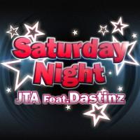JTA feat Dastinz Saturday Night