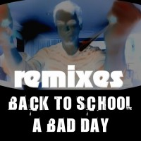 The Kompozit Back To School, A Bad Day/Remixes