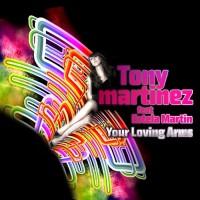 Tony Martinez Feat Estela Martin Your Loving Arms
