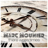Marc Mounier There Were Times