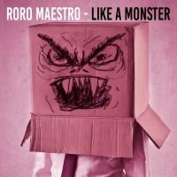 Roro Maestro Like A Monster