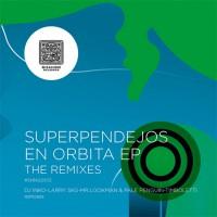 Superpendejos En Orbita EP The Remixes