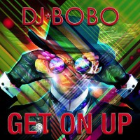 DJ Bobo Get On Up
