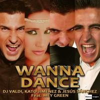 Dj Valdi, Kato Jimenez, Jesus Sanchez feat Mey Green Wanna Dance