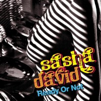 Sasha David Ready Or Not