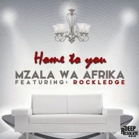 Mzala Wa Afrika Feat Rockledge Home To You