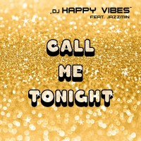 DJ Happy Vibes feat. Jazzmin Call Me Tonight
