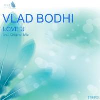 Vlad Bodhi Love U