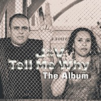 J & V Tell Me Why: The Album