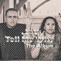 J & V Tell Me Why: The Album