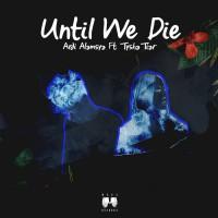 Ardi Alamsya Feat Tysha Tiar Until We Die