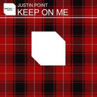 Justin Point Keep On Me