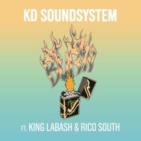 Kd Soundsystem Feat King Labash, rico South Burn