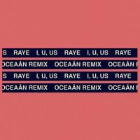 Raye I, U, Us