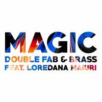Double Fab & Brass feat. Loredana Maiuri Magic