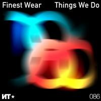 Finest Wear Things We Do