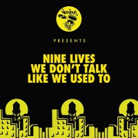 Nine Lives We Don\'t Talk Like We Used To