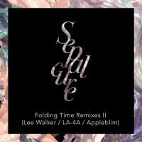 Sepalcure Folding Time Remixes II