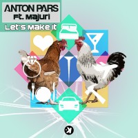Anton Pars feat. Majuri Let\'s Make It