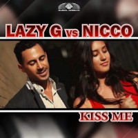 Lazy G Vs. Nicco Kiss Me (remixes)