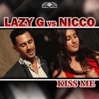 Lazy G Vs. Nicco Kiss Me (remixes)