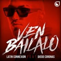 Latin Connexion Ft. Diego Coronas Ven Bailalo