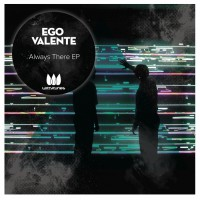 Ego Valente Always There EP