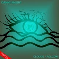 Danny Knight Clouds/Follow