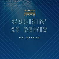 Invisible Groover Feat. 5er Rhymer Cruisin\' 29