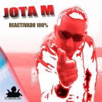 Jota M Reactivado 100%