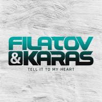 Filatov & Karas Tell It To My Heart