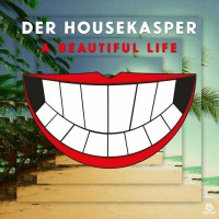 Der Housekasper A Beautiful Life