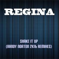 Regina Shake It Up (Randy Norton 2k16 Remixes)