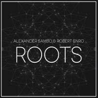 Alexander Sambo, Robert Enro Roots