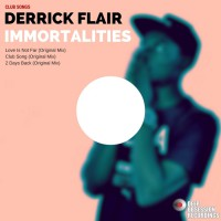 Derrick Flair & Immortalitie Club Songs