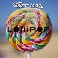 Lollipop Where Is My Lollipop