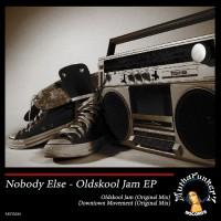 Nobody Else Oldskool Jam EP