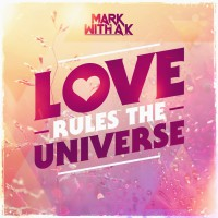 Mark With A K Love Rules The Universe