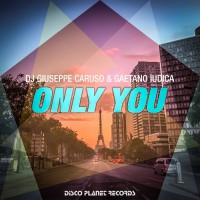 Dj Giuseppe Caruso & Gaetano Ludica Only You