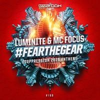 Luminite & Mc Focus #FearTheGear