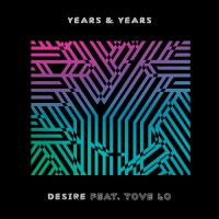 Years & Years feat Tove Lo Desire