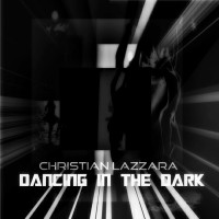 Christian Lazzara Dancing In The Dark