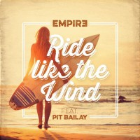 Empir3 feat. Pit Bailay Ride Like The Wind