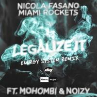 Nicola Fasano & Miami Rockets feat Mohombi & Noizy Legalize It