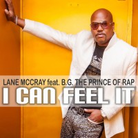 Lane McCray feat. BG The Prince Of Rap I Can Feel It