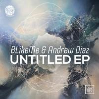 Blikeme X Andrew Diaz Untitled EP