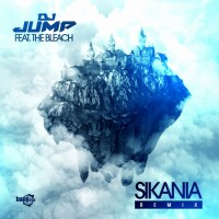 DJ Jump feat The Bleach Sikania (Remix) (Explicit)