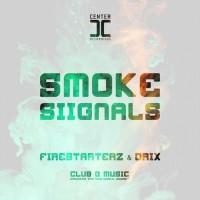 Firestarterz & Drix Smoke Siignals